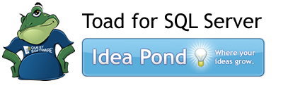 Toad for SQL Server Idea Pond